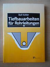 Köhler,Rolf.Tiefbauarbeiten für Rohrleitungen Fachbuch 1995 / 5. Auflage Tiefbau