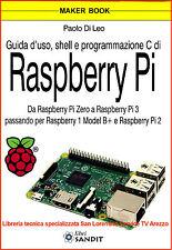 RASPBERRY Pi PROGRAMMAZIONE C DA Pi 0  Pi2 Pi 3 SHELL OPEN SOURCE model b+ GUIDA