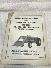 Allis Chalmers 90 100 140 150 170 Farm Loaders Operating Instructions Manual A1