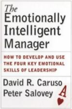 The Emotionally Intelligent Manager: How to Develop and Use the Four Key Emotio