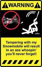 """4"""" Warning Tampering with my Snowmobile Sticker Decal Funny Truck Car Snow sled"""