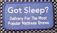 """GOT SLEEP ~ MATTRESS DELIVERY EMBROIDERED SEW ON PATCH UNIFORM 4 1/2"""" x 2 1/2"""""""