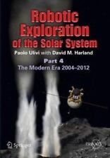 Robotic Exploration of the Solar System: Part 4: The Modern Era 2004 2013 (Paper