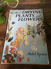 the Art of Drying Plants and Flower Mabel Squires hardback book
