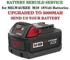 REBUILD SERVICE  Milwaukee M18 48-11-1828 High-Capacity 18-Volt Battery 5000 MAH