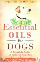 Essential Oils for Dogs : A Complete Guide of Natural Remedies, Paperback by ...