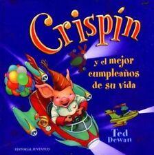 Crispin Y El Mejor Cumpleanos De Su Vida/ Crispin and the Best-ExLibrary