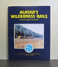 Alaska's Wilderness Rails, Railroad, From the Taiga to the Tundra, Pictorial