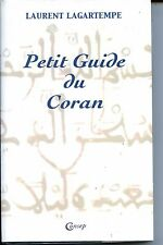 LE PETIT GUIDE DU CORAN - Laurent Lagartempe 2003 - Islam