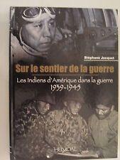 Sur le Sentier de la Guerre - Les Indiens d'Amérique dans la guerre 1939-1945
