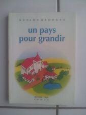 Gérard GEORGES Un pays pour grandir ( édition LMUH 1991)