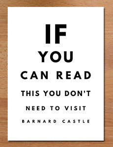 If You Can Read This You Don't Need To Visit Barnard Castle Card / Cummings