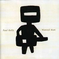 PAUL KELLY Wanted Man CD BRAND NEW