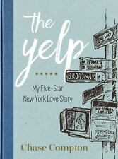 The Yelp: A Heartbreak in Reviews: By Compton, Chase