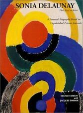 Sonia Delaunay: The Life of an Artist, A Personal Biography Based on Unpublished