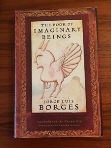 Book of Imaginary Beings Jorge Luis Borges, illus Peter Sis Hardback DJ 2005 VG