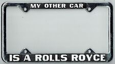 "NOS 1970s ""My Other Car is a Rolls Royce"" Vintage California License Plate Frame"