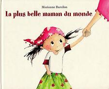 La Plus Belle Maman du Monde - Marianne Barcilon - Eds. Kaléidoscope - 2010