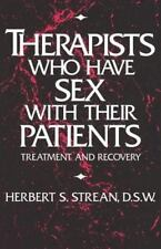 Therapists Who Have Sex with Their Patients: Treatment & Recovery (Paperback or
