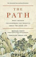 The Path What Chinese Philosophers Can Teach Us about Good L by Puett Michael