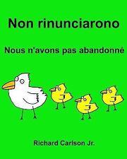Non Rinunciarono Nous N'avons Pas Abandonné : Libro Illustrato per Bambini...