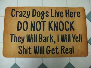 Funny Doormat Crazy Dogs Live Here Do Not Knock They Will Bark Entrance Mat Rug