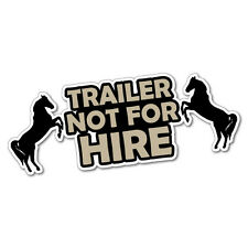 Horse Trailer Not For Hire Sticker Decal Outback 4x4 Ute Country Aussie