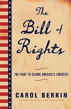 The Bill of Rights: The Fight to Secure America's Liberties by Carol Berkin -NEW