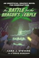 The Battle for the Dragon's Temple: An Unofficial Graphic... by Stevens, Cara J.