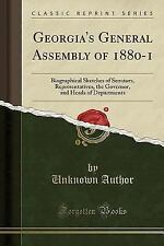 Georgia's General Assembly of 1880-1: Biographical Sketches of Senators, Represe