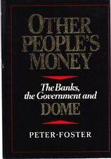 Other peoples money: The banks, the government, a