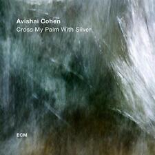 Avishai Cohen Quartet - Cross My Palm With Silver (NEW CD)