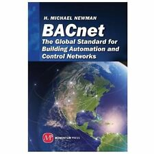 BACnet: the Global Standard for Building Automation and Control Networks by...