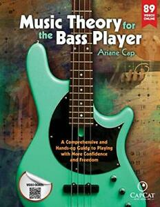 Music Theory for the Bass Player: A Comprehensive and Hands-on Guide to Playing