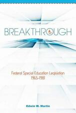 Breakthrough : Federal Special Education Legislation 1965-1981 by Edwin...
