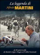 La leggenda di Alfredo Martini. Da 90 anni in sella. Da Bartali, Coppi e  Magni
