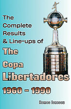 The Complete Results & Line-ups of the Copa Libertadores 1960-1990 - Statistics