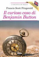Il curioso caso di Benamin Button di F. S. Fitzgerald Libro Crescere Ediz. Nuovo