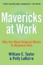 Mavericks At Work William C. Taylor Hardback Book Bussiness Win 1st I