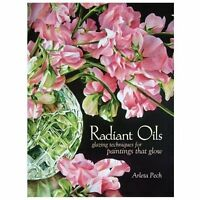 Radiant Oils: Glazing Techniques for Fruit and Flower Painti