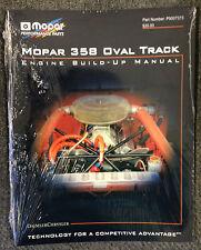 Mopar 358 Oval Track Engine Build Up Manual     Part #: P5007373