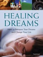 Healing Dreams: How to Interpret Your Dreams and Change Your Life (Hamlyn Mind,