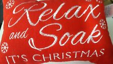 RELAX AND SOAK ITS  CHRISTMAS PILLOW
