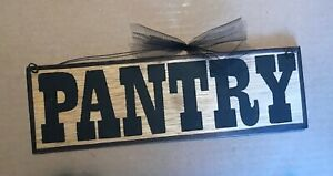 """PANTRY primitive country kitchen farmhouse wall decor wood sign 4x12"""""""