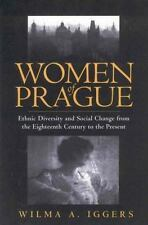 Women of Prague : Ethnic Diversity and Social Change from the 18th Century to...