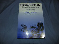 Evolution: History of an Idea, Revised Edition, by Peter J. Bowler 1989 Printing