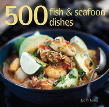 500 Fish & Seafood Dishes by Fertig, Judith