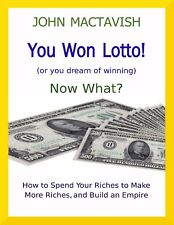 You Won Big! Now What? A Guide Book for Lottery Winners! Download Only