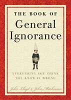 The Book of General Ignorance by John Mitchinson, John Lloyd