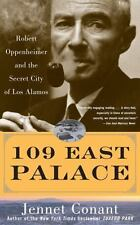 109 East Palace: Robert Oppenheimer and the Secret City of Los Alamos